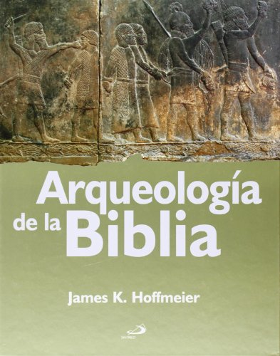 La Arqueología Y La Biblia