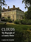 Clouds - The Biography of a Country House