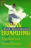 Snowboarding. Das Kultbuch.