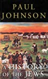 History of the Jews (0753805391) by Johnson, Paul