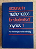 A Course in Mathematics for Students of Physics: Volume 1 (Bk. 1) (052125017X) by Paul Bamberg