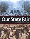 img - for Our State Fair: Iowa's Blue Ribbon Story book / textbook / text book