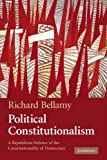 Political Constitutionalism: A Republican Defence of the Constitutionality of Democracy (052168367X) by Bellamy, Richard