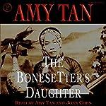 The Bonesetter's Daughter | Amy Tan