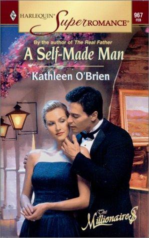 A Self-Made Man: The Millionaires (Harlequin Superromance No. 967), Kathleen O'Brien