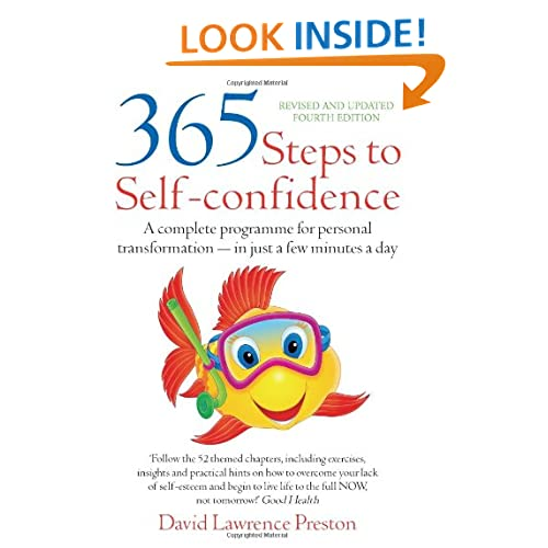 365 Steps to Self-Confidence, 4th Edition: A Complete Programme for Personal Transformation - In Just a Few Minutes a Day David Lawrence Preston