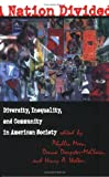 A Nation Divided: Diversity, Inequality, and Community in American Society (ILR Press Book)