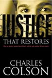 Justice That Restores (0842352465) by Colson, Charles W.