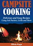 Campsite Cooking: Delicious and Easy...