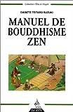 Manuel de bouddhisme zen (French Edition) (2850769894) by Suzuki, Daisetz Teitaro