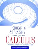 Calculus With Analytic Geometry: Student Solutions Manual (0137577745) by Edwards, C. H.