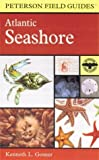 A Field Guide to the Atlantic Seashore: From the Bay of Fundy to Cape Hatteras (Peterson Field Guide)