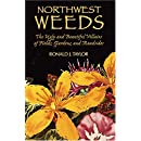Northwest Weeds: The Ugly and Beautiful Villains of Fields, Gardens, and Roadsides