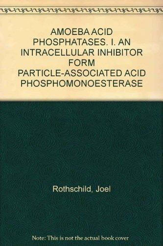 AMOEBA ACID PHOSPHATASES. I. AN INTRACELLULAR INHIBITOR FORM PARTICLE-ASSOCIATED ACID PHOSPHOMONOESTERASE PDF