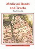Medieval Roads and Tracks (Shire Archaeology)