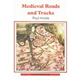 Medieval Roads and Tracks (Shire Archaeology)by Paul Hindle