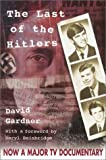 The Last of the Hitlers: The Story of Adolf Hitler's British Nephew and the Amazing Pact to Make Sure His Genes Die Out