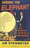 Hiding the Elephant: How Magicians Invented the Impossible