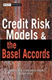 credit Risk Models and the Basel Accords