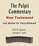 img - for The Pulpit Commentary-Book of Philippians (New Testament) book / textbook / text book