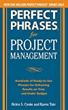 img - for Perfect Phrases for Project Management: Hundreds of Ready-to-Use Phrases for Delivering Results on Time and Under Budget book / textbook / text book