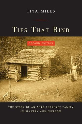 Ties That Bind: The Story of an Afro-Cherokee Family in Slavery and Freedom (American Crossroads) (Ties That Bind Tiya Miles compare prices)