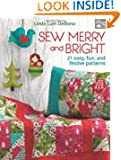 Sew Merry and Bright: 20 Easy, Fun, and Festive Patterns (That Patchwork Place)