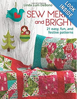 Sew Merry and Bright: 20 Easy, Fun, and Festive Patterns