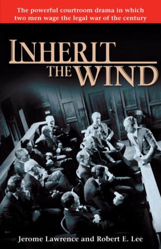 Inherit the Wind by Jerome Lawrence and Robert E. Lee