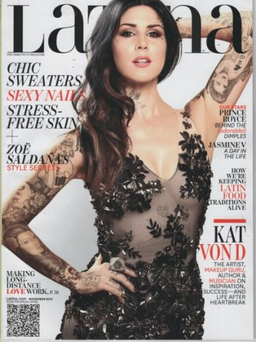 Latina 2013 November - Kat Von D. The Artist, Makeup Artist, Auuthor & Musician. 6 More Pages Inside Magazine