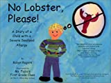 No Lobster, Please! A Story of a Child with a Severe Seafood Allergy