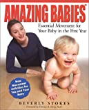 Amazing Babies: Essential Movement for Your Baby in the First Year
