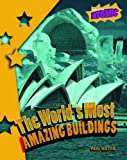 Worlds Most Amazing Buildings