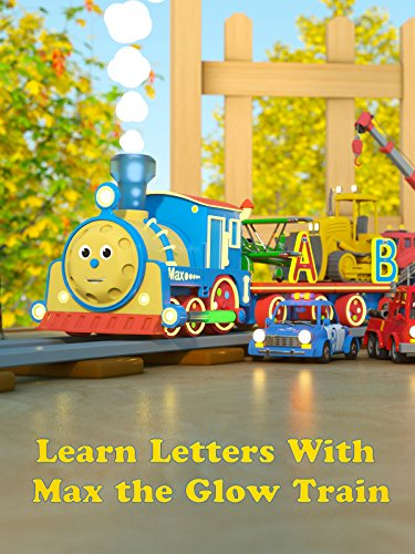 Learn Letters With Max the Glow Train - TOYS (Letters and Toys)