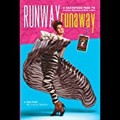 Runway RunAway: A Backstage Pass to Fashion, Romance & Rock 'n' Roll | [Lorelei Shellist]