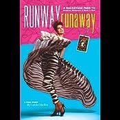 Runway RunAway: A Backstage Pass to Fashion, Romance & Rock 'n' Roll | [Lorelei Shellist]