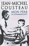echange, troc Jean-Michel Cousteau - Mon père, le commandant