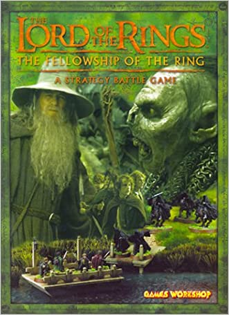 The Lord of the Rings: The Fellowship of the Rings: A Strategy Battle Game written by Marc Gascoigne