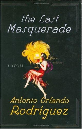 Last Masquerade, ANTONIO ORLANDO RODRIGUEZ, ERNESTO MESTRE-REED