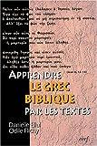 echange, troc Danielle Ellul, Odile Flichy - Apprendre le grec biblique par les textes (1Cédérom)