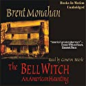 The Bell Witch: An American Haunting (       UNABRIDGED) by Brent Monahan Narrated by Cameron Beierle