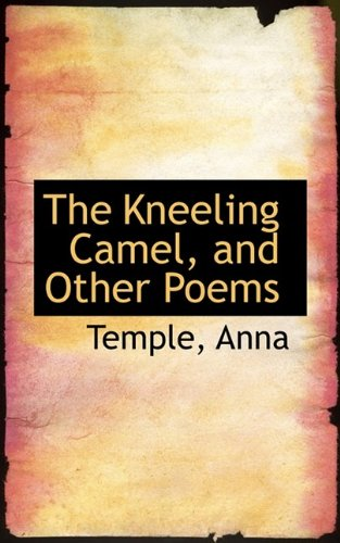 The Kneeling Camel, and Other Poems