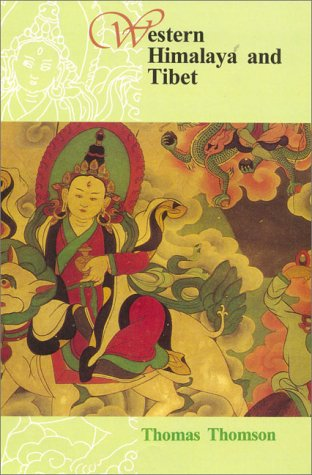 Western Himalaya and Tibet: A Narrtaive Through the Mountains of Northern India 1847-48