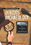 Encyclopedia of Dubious Archaeology: From Atlantis to the Walam Olum (0313379181) by Feder, Kenneth L.