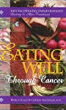 Eating Well Through Cancer: Easy Recipes  &  Recommendations During and After Treatment