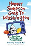img - for Homer Simpson Goes to Washington: American Politics through Popular Culture book / textbook / text book