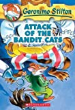 Attack of the Bandit Cats (Geronimo Stilton, No. 8)
