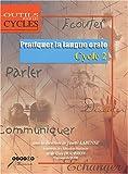 echange, troc Josette Labenne, Guy Houbron, Collectif - Pratiquer la langue orale : Cycle 2