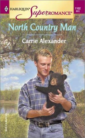 North Country Man (Harlequin Superromance No. 1102), CARRIE ALEXANDER