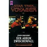 """Star Trek, Voyager, Der Arbuk-Zwischenfallvon """"John G. Betancourt"""""""